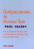 Paul Valéry - Quelques pensées de Monsieur Teste.