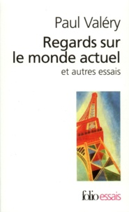 Paul Valéry - Regards sur le monde actuel - Et autres essais.