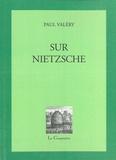 Paul Valéry - Sur Nietzsche - Lettres et notes.