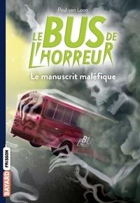 Paul Van Loon - Le bus de l'horreur, Tome 04 - Le manuscrit maléfique.