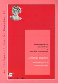 Paul Van Ossel et Anne-Marie Guimier-Sorbets - Archéologie des jardins - Analyse des espaces et méthodes d'approche.
