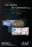 Paul Van Ossel - Les jardins du Carrousel (Paris) - De la campagne à la ville : la formation d'un espace urbain.