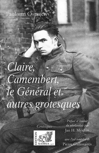 Paul Van Ostaijen - Claire, Camembert, le Général et autres grotesques.