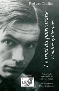 Paul Van Ostaijen - Le trust du patriotisme et autres grotesques.