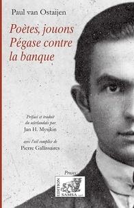 Paul Van Ostaijen - Poètes, jouons Pégase contre la banque.