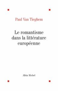 Paul Van Tieghem - L'ère romantique - tome 1 - Le Romantisme dans la littérature européenne.