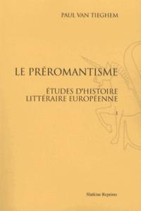 Paul Van Tieghem - Le préromantisme - Etudes d'histoire littéraire européenne, 3 volumes.