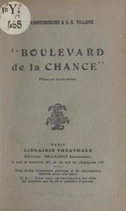 Paul Vandenberghe et Georges-René Villaine - Boulevard de la chance - Pièce en trois actes.