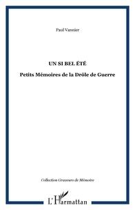 Paul Vannier - Un si bel été - Petits Mémoires de la Drôle de Guerre.