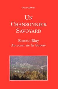 Paul Varcin - Un chansonnier savoyard. - Esserts-Blay, au coeur de la Savoie.