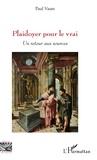 Paul Vaute - Plaidoyer pour le vrai - Un retour aux sources.