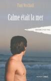 Paul Vecchiali - Calme était la mer.