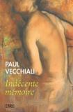 Paul Vecchiali - Indécente mémoire.