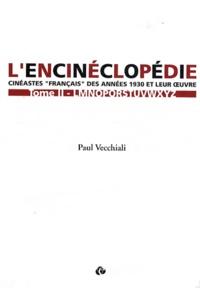 """Paul Vecchiali - L'encinéclopédie - Cinéastes """"français"""" des années 1930 et leur oeuvre Tome 2."""