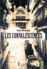 Paul Vecchiali - Les convalescences.