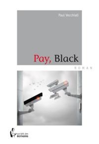 Paul Vecchiali - Pay, Black.