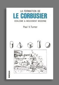 La formation de Le Corbusier - Idéalisme et mouvement moderne.pdf