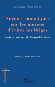 Normes canoniques sur les moyens d'éviter les litiges- Contexte culturel du Congo-Kinshasa - Paul Venance Ntambwe Kasongo pdf epub