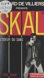 Paul Vence et Gérard de Villiers - L'odeur du sang.