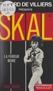 Paul Vence et Gérard de Villiers - La fureur noire.