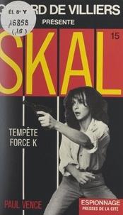 Paul Vence et Gérard de Villiers - Tempête force K.