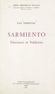 Paul Verdevoye et Charles V. Aubrun - Sarmiento - Éducateur et publiciste.