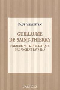 Paul Verdeyen - Guillaume de Saint-Thierry, premier auteur mystique des anciens Pays-Bas.