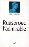 Paul Verdeyen - Ruusbroec l'Admirable.