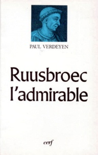 Paul Verdeyen - Ruusbroec l'Admirable.