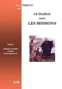 Paul Verdun - Le diable dans les missions.