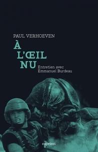 Paul Verhoeven - A l'oeil nu.