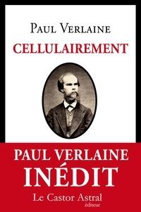 Paul Verlaine - Cellulairement.