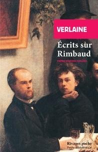 Paul Verlaine - Ecrits sur Rimbaud.