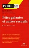 Paul Verlaine et Michel Barlow - Fêtes galantes et autres recueils - Poèmes saturniens, Romances sans paroles, Sagesse, Jadis et Naguère.