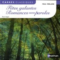 Paul Verlaine - Fêtes galantes ; Romances sans paroles.