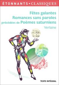 Paul Verlaine - Fêtes galantes. Romances sans paroles précédées de poèmes saturniens.