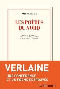 Paul Verlaine - Les Poètes du Nord - Une conférence et un poème retrouvé suivis de deux lettres inédites.