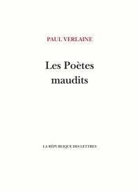 Paul Verlaine - Les Poètes maudits.