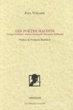 Paul Verlaine - Les poètes maudits - Tristan Corbière, Athur Rimbaud, Stéphane Mallarmé.