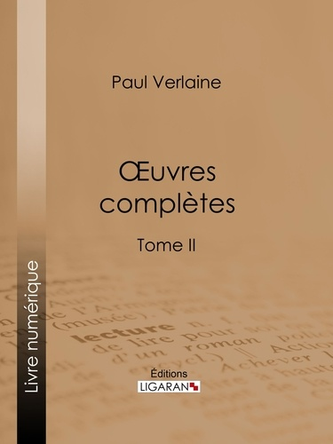 Oeuvres complètes. Tome II