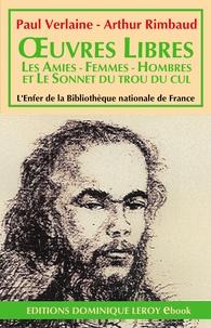 Paul Verlaine et Arthur Rimbaud - Œuvres  libres, Les Amies - Femmes - Hombres - Sonnet du trou du cul.