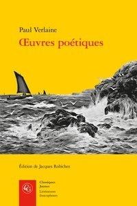 Paul Verlaine - Oeuvres poétiques.