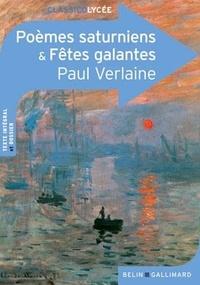 Paul Verlaine - Poèmes saturniens et fêtes galantes.