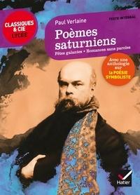 Livres en ligne téléchargement gratuit mp3 Poèmes saturniens, Fêtes galantes, Romances sans paroles  - suivi d une anthologie sur la poésie symboliste (French Edition)