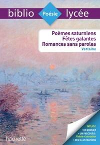 Paul Verlaine - Poèmes saturniens, fêtes galantes, romances sans paroles.