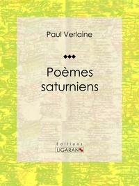 Paul Verlaine et  Ligaran - Poèmes Saturniens.