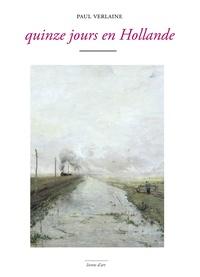 Paul Verlaine - Quinze jours en Hollande.
