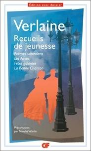 Paul Verlaine - Recueils de jeunesse - Poèmes saturniens ; Les amies ; Fêtes galantes ; La bonne chanson.