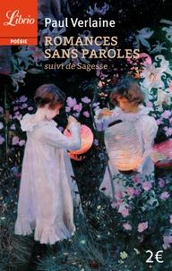 Paul Verlaine - Romances sans paroles - Suivi de Sagesse.