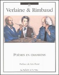 Paul Verlaine et Arthur Rimbaud - Verlaine & Rimbaud - Poèmes en Chansons.